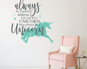 Always be yourself unless you can be a unicorn, Wall stickers for bedroom, Girls room wall decor, Unicorn wall art, Vinyl wall decal RB107