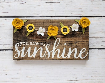 You are my sunshine sign with yellow felt flower garland