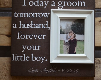 Mother of the Groom Picture Frame, Mother Father of the Groom Wedding Gift, TODAY A GROOM Tomorrow a Husband, Parents Wedding Gift, 16x16