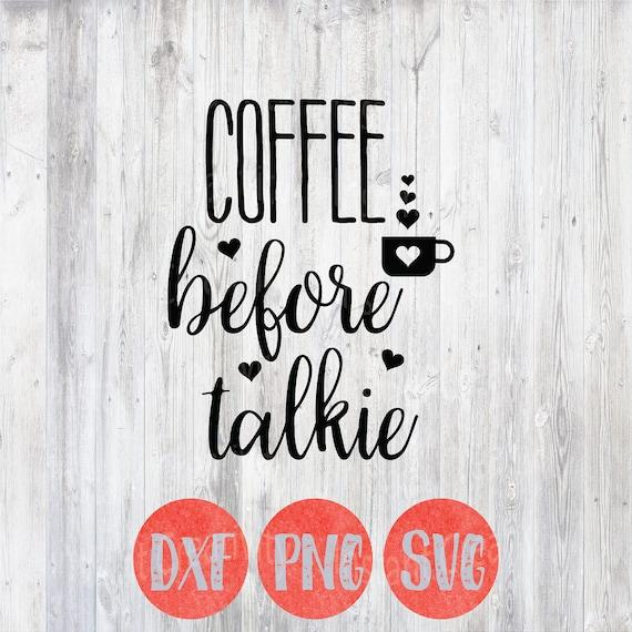 coffee before talkie  coffee svg  funny svg sayings  coffee mug diy  coffee lover  gift cut