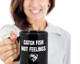 Catch Fish Not Feeling   Fishing Mug   Fishing Coffee Mug   Fishing Gift   Fishing Coffee Cup   Funny Fishing Gifts   Funny Fishing Mugs