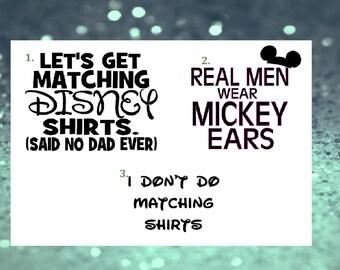 Matching disney shirts, real men wear mickey ears, i dont do matching shirts, disney iron on, disney shirts, disney vinyl iron on