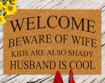 Husband Is Cool, Beware Of Wife,  Kids Are Also Shady Doormat / Welcome Mat / Housewarming Gift / Birthday Gift / Wedding Gift/Funny Doormat