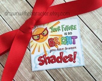 Your Future is so Bright Printable Square Tag, Graduation, End of School year, birthday, favor, customizable- PR16-SHADES