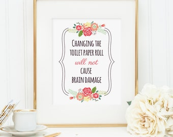 Bathroom wall decor, Changing the toilet paper roll will not cause brain damage, wall art print, funny bathroom art, pretty bathroom art