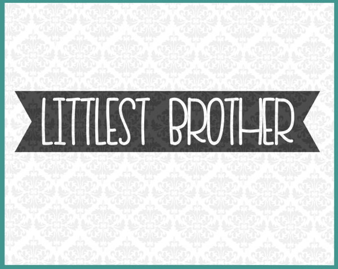 CLN0180 littlest brother lil little bro sibling sister SVG DXF Ai Eps PNG Vector Instant Download Commercial Cut File Cricut Silhouette