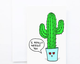 I Needle You Cactus Card
