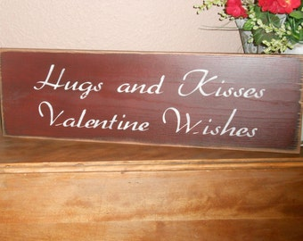 Hugs and Kisses Valentine Wishes   wood sign primitive