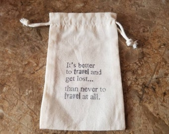 Travel Lover hand stamped Muslin cloth gift bag, travel bag, jewelry bag