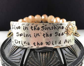 Live in the Sunshine, Swim in the Sea, Drink the Wild Air  hand stamped metal beaded stretch bracelet  ~ mantra ~ inspirational ~ gift