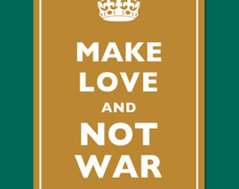 MAKE LOVE and Not War Poster
