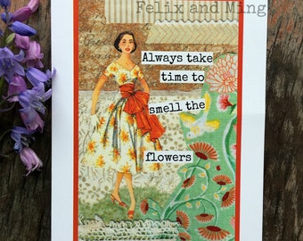 Greeting Card. Vintage Style. Vintage Sewing Pattern Collage. Flower Quote. Always Take Time To Smell The Flowers. Card #fm13.