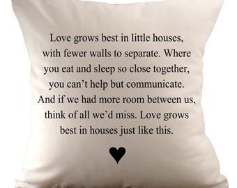 Love grows best in little houses  - Cushion Cover - 18x18 - Choose your fabric and font colour