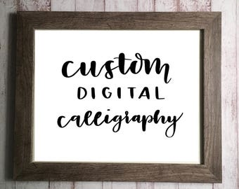 Custom Digital Calligraphy, Modern Calligraphy, Hand Lettering, Printable Art, Printable Decor