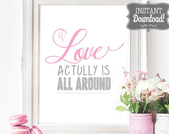 Love actually is all Around Poster - INSTANT DOWNLOAD - Love Actually inspired digital, Wedding Poster, Art Print with 3 sizes included