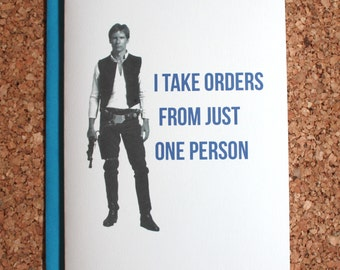 Star Wars Card / Han Solo take orders / Anniversary card, valentine, birthday card, love card