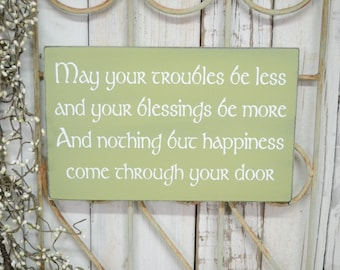 READY TO SHIP~    May your troubles be less and your blessings be more, An Irish Blessing, 12x7.5 Wood Sign, Choose color & hanger