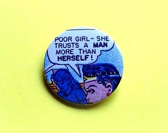 She trusts a man more than herself - button badge or magnet 1.5 Inch