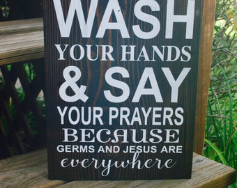 Wash your hands, say your prayers, bathroom sign, kids bathroom, home decor, jesus, wood sign, bathroom, hand made, wall hanging