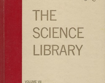 Science Library; Volume VII    The How and Why Wonder Books  Written by Felix Sutton  (1961)