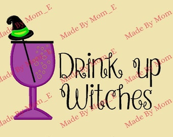 Drink Up Witches Wine Glass Applique