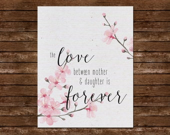 The Love Between Mother & Daughter is Forever ~ Printable ~ 8x10