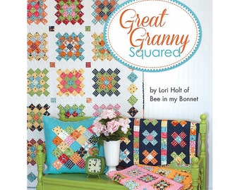 GREAT GRANNY SQUARED by Lori Holt of Bee in my Bonnet quilt pattern Book