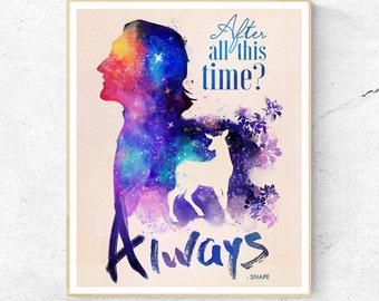 Harry Potter Snape After all this Time? Always Quote, Wall Art Print, Nursery Decor, Printable Digital Download, Large Poster