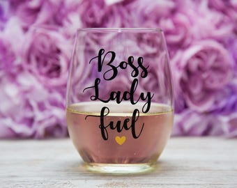 Boss Lady Fuel, Boss Birthday Gift, Boss Bitch, Gift for Boss, Boss's Day Gift, Femtrepreneur, Girl Boss Girlboss, Stemless Wine Glass