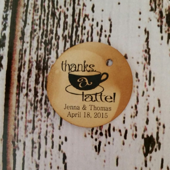 Thanks a Latte Personalized ROUND Wedding Favor Tag  choose your amount