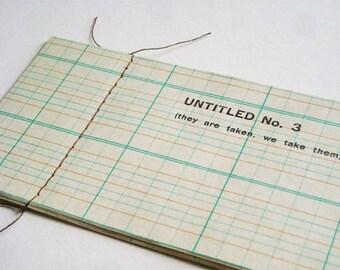 Untitled No. 3 (they are taken, we take them) - Zine / Chapbook / Little Book / Handmade / Letterpress