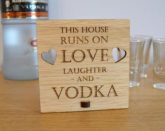 This House Runs on Love Laughter and Vodka  – Personalised Oak Wooden Sign
