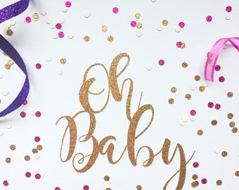 Oh Baby Cake Topper, Baby Shower, Baby Decor