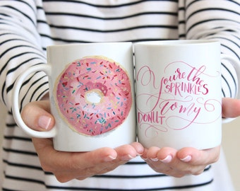 You're the Sprinkles to My Donut Mug | Watercolor Donut Coffee Cup | Love Quote Mug | Valentine's Day Gift | Girlfriend Gift | Pink Donut