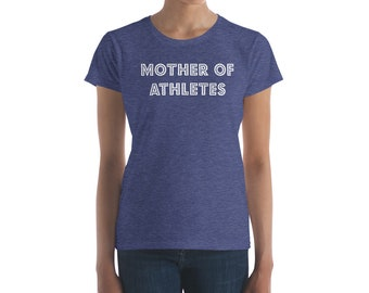 Mother of Athletes Women's t-shirt sports moms soccer football basketball swim taxi coach Mother's Day gift birthday present baseball