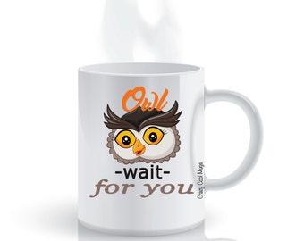 Owl Wait For You Owl Coffee Mug