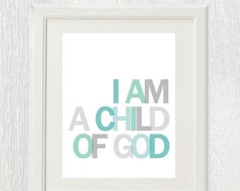 Printable nursery art - I am a child of God - Customizable