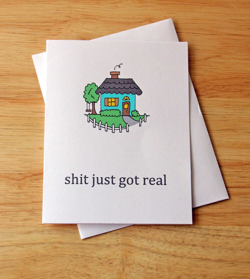 Shit just got real first house housewarming card zoom kristyandbryce Image collections