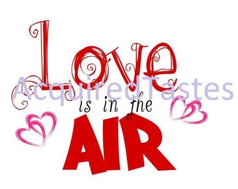Love is in the Air SVG Digital Download