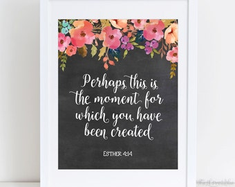 Esther 4:14, Bible Verse Printable, Scripture Print, Christian Home Decor, Wall Art, Perhaps This is the Moment, You Have Been Created