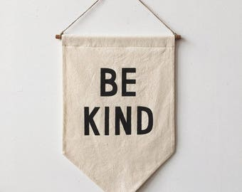 BE KIND Banner / silkscreen affirmation banner wall hanging, cotton wall flag, handmade, heirloom, vintage-look
