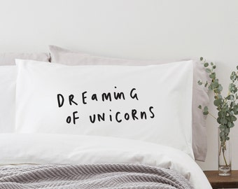 Dreaming of Unicorns pillow case - fun pillow case - pillow covers - gift for her