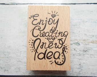 """Wooden """"Enjoy creating new ideas"""" - unity stamp"""