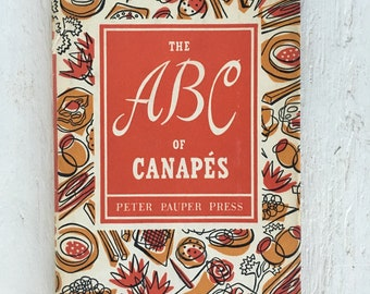 The ABC of Capanes - Vintage Cookbook by Peter Pauper Press, Retro Cookbook, Vintage Recipes