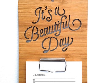 It's A Beautiful Day Calendar. Wall Calendar. Wood Calendar. Perpetual Calendar. Laser Cut Calendar. Wood Clipboard. Wall Art. Wall Hanging.
