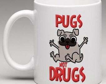 Pugs not Drugs - Novelty Mug