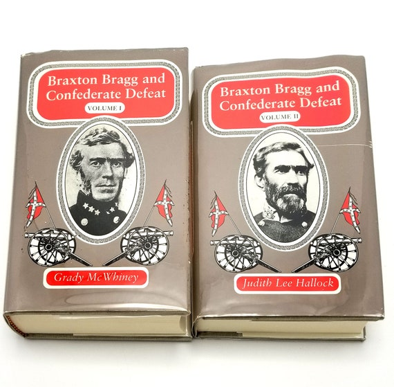 Braxton Bragg and Confederate Defeat Volumes I & II (2 Vol. Set) by Grady McWhiney and Judith Lee Hallock Hardcover HC w/ Dust Jacket DJ