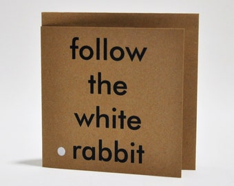 Follow the white rabbit. Kraf Square Card + Envelope. Recycled Paper.