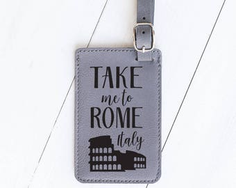Rome Luggage Tag Travel Gifts, Take me to Rome, Italy, Colosseum, Traveling to Italy, Traveling Gift, Gift for Student, Study Abroad, LT38