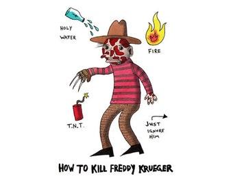 How To Kill Freddy Krueger- Digital Signed Print on white felt paper